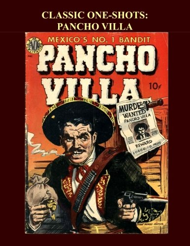Classic One-Shots: Pancho Villa: Great Single-Issue Golden: Avon Periodicals