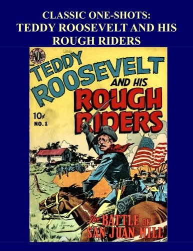 Classic One-Shots: Teddy Roosevelt And His Rough: Avon Periodicals