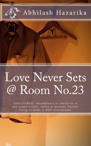9781519121127: Love Never Sets @ Room No.23: Resemblance or similarity to any actual events, entity or persons, whether living or dead, is NOT coincidental