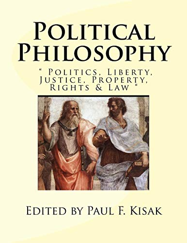 """9781519121394: Political Philosophy: """" Politics, Liberty, Justice, Property, Rights & Law """""""