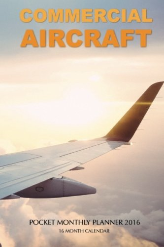 9781519122322: Commercial Aircraft Pocket Monthly Planner 2016: 16 Month Calendar