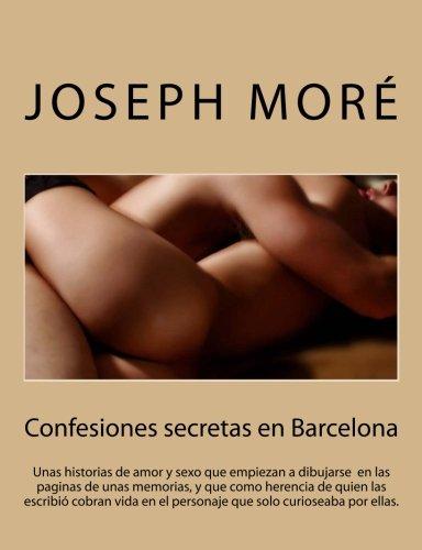 9781519124630: Confesiones secretas en Barcelona: Historias de amor y sexo que empiezan a dibujarse en las paginas de unas memorias, y que como herencia de quien ... solo curioseaba por ellas. (Spanish Edition)