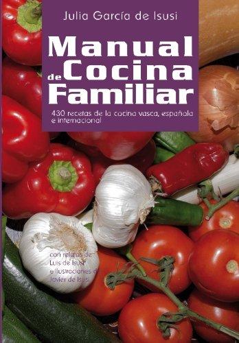9781519124678: Manual de Cocina Familiar: 430 recetas de la cocina vasca, española e internacional (Spanish Edition)