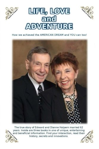 9781519125538: Life, Love and Adventure!: How we achieved the AMERICAN DREAM and YOU can too!