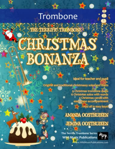 9781519126887: The Terrific Trombone Christmas Bonanza: A merry selection of 19 original and traditional Christmas pieces for Trombones. For beginners and improvers who like a challenge!