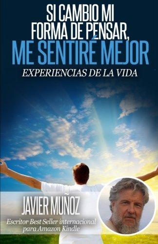 9781519127754: Si cambio mi forma de pensar, me sentiré mejor.: Experiencias de la vida (Spanish Edition)