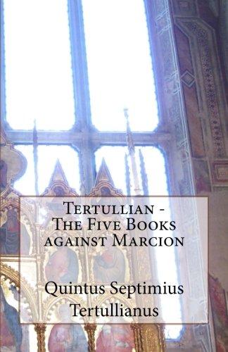 9781519127983: Tertullian - The Five Books against Marcion