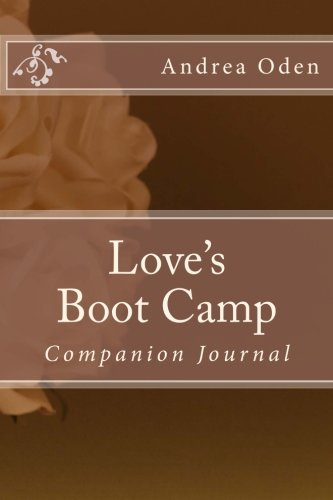 9781519128959: Love's Boot Camp Companion Journal: Her Guide to Lasting Love