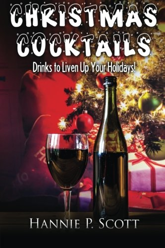 9781519129734: Christmas Cocktail Recipes: Holiday Drink Recipes to Liven Up Your Holidays!