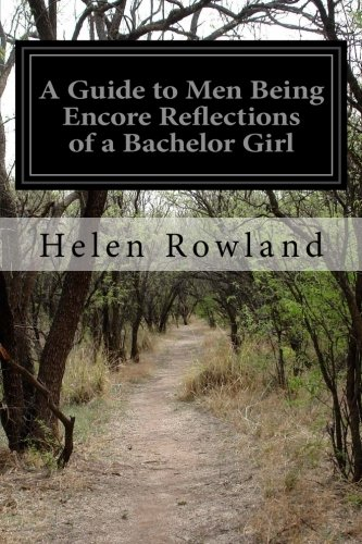 A Guide to Men Being Encore Reflections: Rowland, Helen