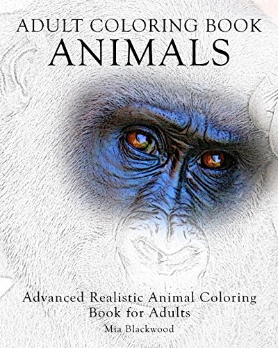 9781519132284: Adult Coloring Book Animals: Advanced Realistic Animal Coloring Book for Adults (Advanced Realistic Coloring Books) (Volume 1)