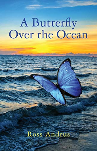 9781519132499: A Butterfly Over the Ocean: A Warrior Shaman's Battle Against Chaos