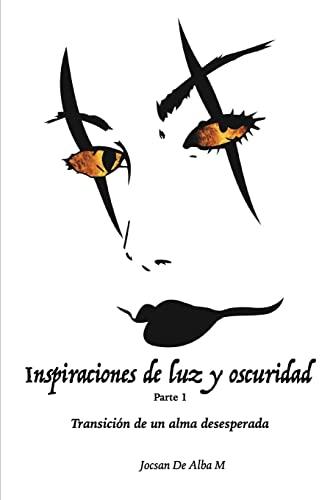 Inspiraciones de Luz y Oscuridad: Transicion de: Jocsan De Alba
