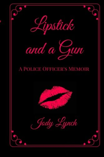 9781519133410: Lipstick and a Gun:: A Police Officer's Memoir