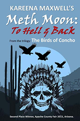 9781519134639: Thriller: Meth Moon: To Hell & Back: A Native American story about meth and how it destroys lives (The Birds of Concho Trilogy) (Volume 2)