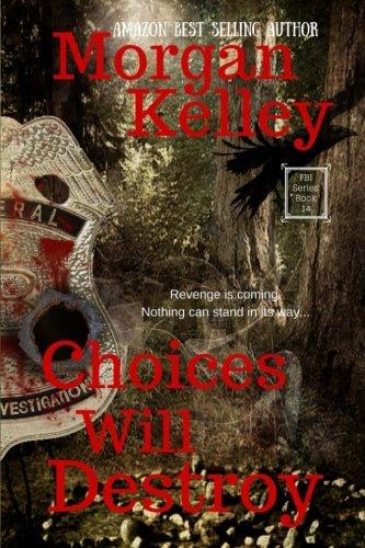 9781519137388: Choices will Destroy: An FBI/Romance Thriller~ Book 14 (Volume 14)