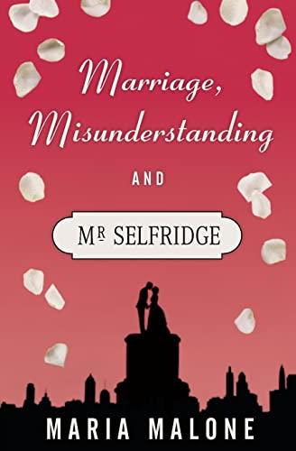 9781519139344: Marriage, Misunderstanding & Mr Selfridge (A Harry Selfridge Novel) (Volume 2)
