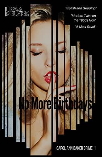 9781519140845: No More Birthdays (Carol Ann Baker) (Volume 1)
