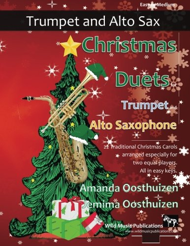 9781519142191: Christmas Duets for Trumpet and Alto Saxophone: 22 Traditional Carols arranged for equal trumpet and alto saxophone players of intermediate standard.
