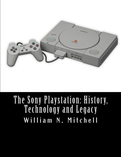 9781519142795: The Sony Playstation: History, Technology and Legacy