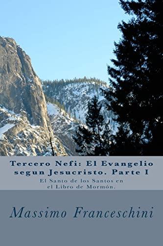 9781519143280: Tercero Nefi: El Evangelio segun Jesucristo. Parte I: El Santo de los Santos en el Libro de Mormón. (Spanish Edition)