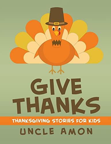 9781519144911: Give Thanks: Thanksgiving Stories, Jokes for Kids, and Thanksgiving Coloring Book! (Thanksgiving Books for Children) (Volume 1)