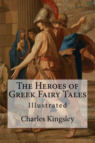 9781519145727: The Heroes of Greek Fairy Tales: Illustrated