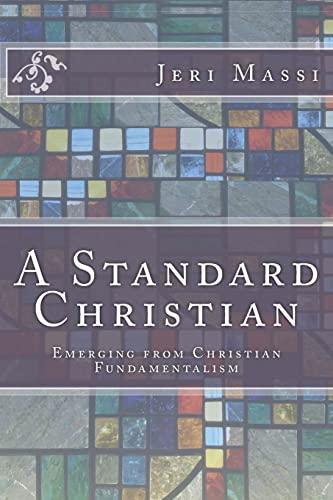 9781519145970: A Standard Christian: Emerging from Christian Fundamentalism (Secret Radio) (Volume 2)
