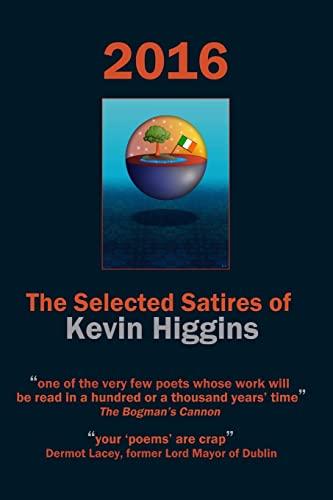 9781519149664: 2016 - The Selected Satires of Kevin Higgins