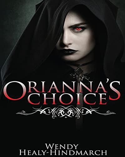 9781519150875: Orianna's Choice (Volume 1)