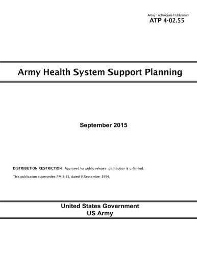 9781519150936: Army Techniques Publication ATP 4-02.55 Army Health System Support Planning September 2015