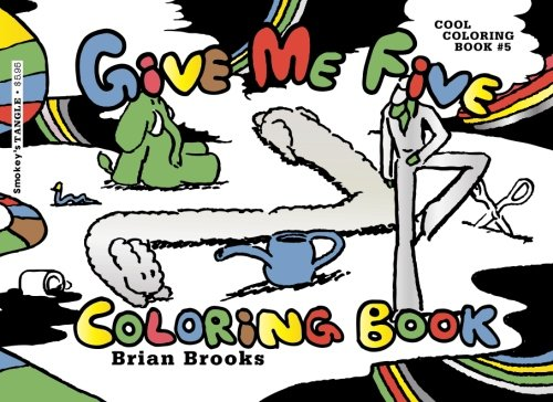 9781519151513: Give Me Five Coloring Book: Cool Coloring Book #5 by Brian Brooks (Cool Coloring Books) (Volume 5)