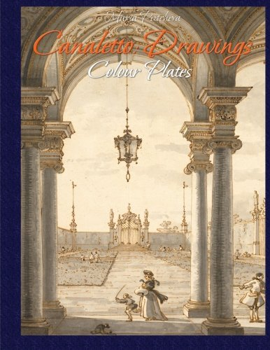 9781519154040: Canaletto:Drawings Colour Plates