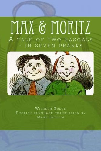9781519156211: Max & Moritz: A tale of two rascals - in seven pranks