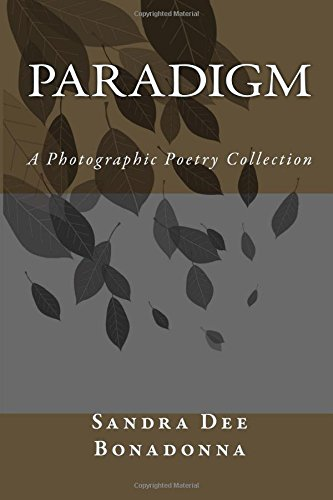 9781519158772: Paradigm: A Photographic Poetry Collection