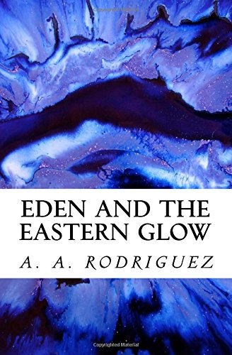 9781519159731: Eden and the Eastern Glow