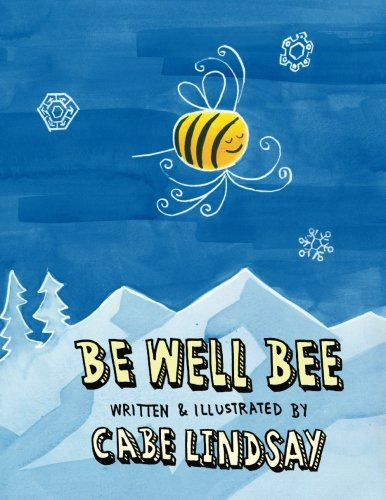 9781519160522: Be Well Bee