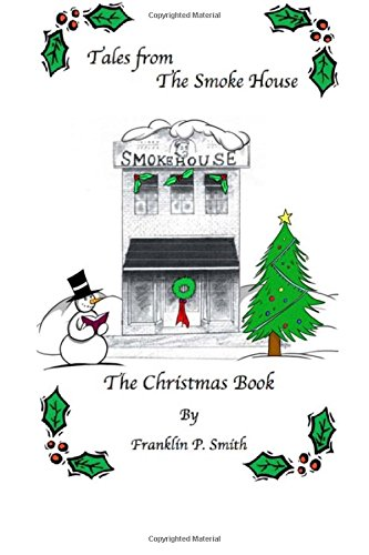 9781519161949: The Christmas Book: Tales from the Smoke House The Christmas Book
