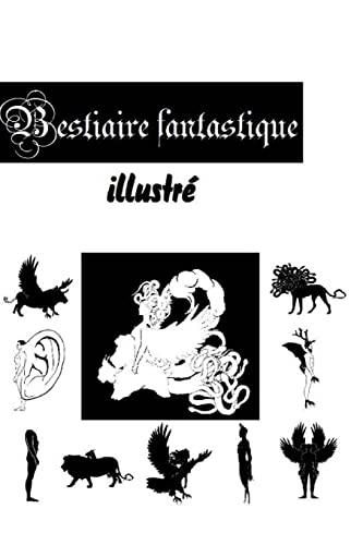 Bestiaire Fantastique Illustre (Paperback): Erin Bravac
