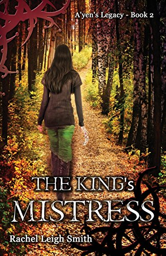 9781519164063: The King's Mistress (A'yen's Legacy) (Volume 2)