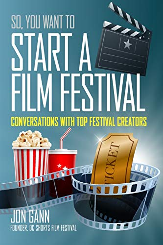 9781519166654: So You Want to Start a Film Festival?: Conversations with Top Festival Creators
