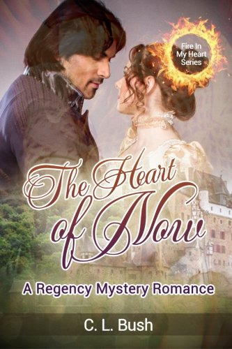 9781519168184: The Heart of Now: A Regency Mystery Romance (Fire In My Heart) (Volume 1)