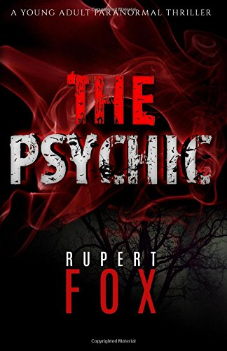 9781519168665: The Psychic: A Young Adult Paranormal Thriller (Volume 1)