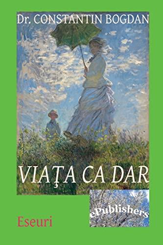 9781519171719: Viata ca dar: Eseuri (Romanian Edition)