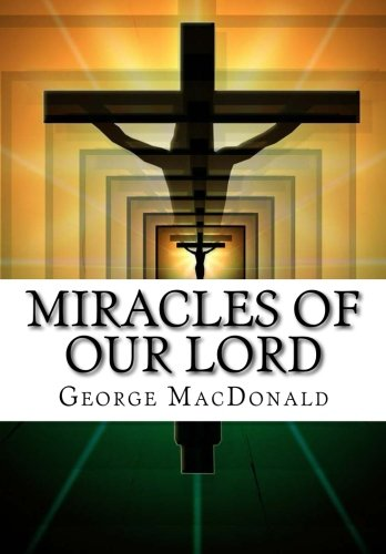 9781519172631: Miracles of Our Lord