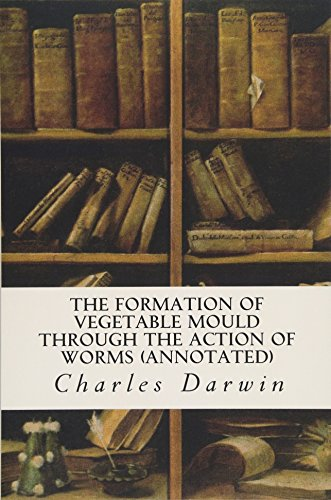 9781519173591: The Formation of Vegetable Mould Through the Action of Worms (annotated)