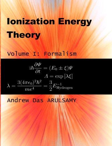9781519174000: Ionization Energy Theory: Formalism (Volume I): Ionization Energy Theory (Volume 1)