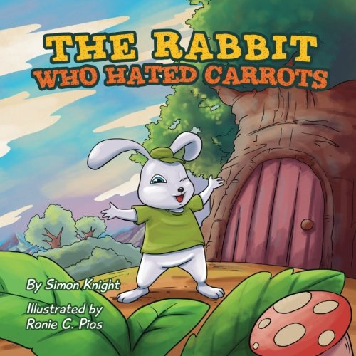 The Rabbit Who Hated Carrots: Simon Knight
