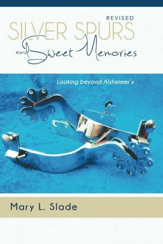9781519174482: Silver Spurs and Sweet Memories: Looking Beyond Alzheimers