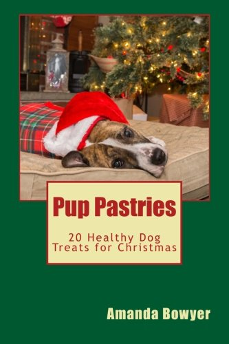 9781519174673: Pup Pastries: 20 Healthy Dog Treats for Christmas (Volume 2)